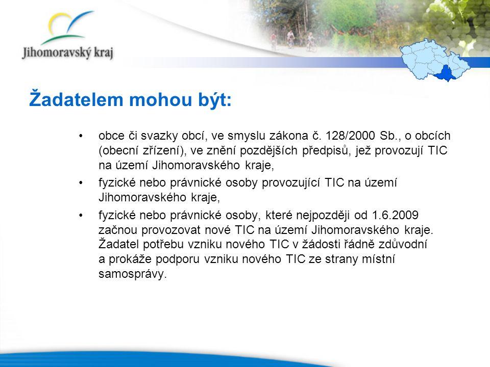 Žadatelem mohou být: obce či svazky obcí, ve smyslu zákona č. 128/2000 Sb., o obcích (obecní zřízení), ve znění pozdějších předpisů, jež provozují TIC