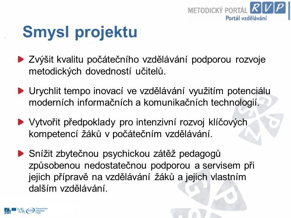 Název: Informační a propagační podpora portálu a organizace a řízení projektu Cíl: Povědomí o možnostech Metodického portálu mezi pedagogickou veřejností a efektivní řízení celého projektu.