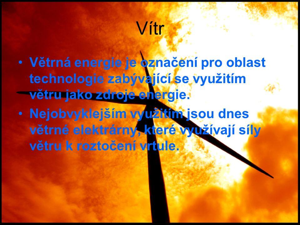Vítr Větrná energie je označení pro oblast technologie zabývající se využitím větru jako zdroje energie. Nejobvyklejším využitím jsou dnes větrné elek