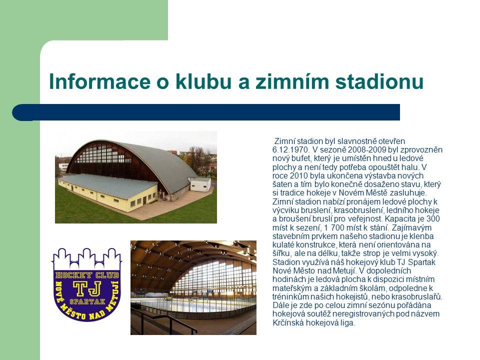 Informace o klubu a zimním stadionu Zimní stadion byl slavnostně otevřen 6.12.1970.