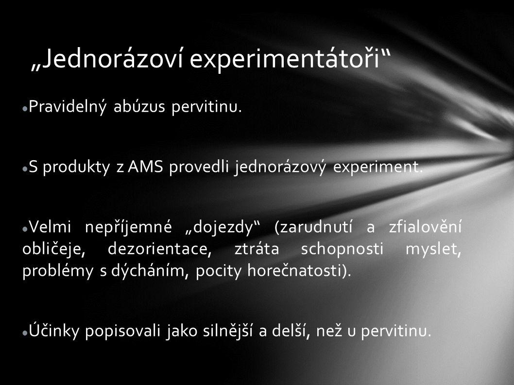"""""""Jednorázoví experimentátoři"""" Pravidelný abúzus pervitinu. S produkty z AMS provedli jednorázový experiment. Velmi nepříjemné """"dojezdy"""" (zarudnutí a z"""