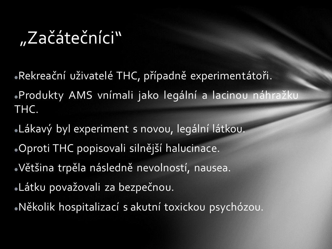 """""""Začátečníci"""" Rekreační uživatelé THC, případně experimentátoři. Produkty AMS vnímali jako legální a lacinou náhražku THC. Lákavý byl experiment s nov"""