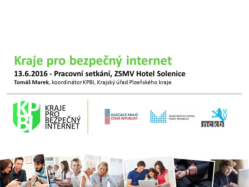 Kraje pro bezpečný internet 13.6.2016 - Pracovní setkání, ZSMV Hotel Solenice Tomáš Marek, koordinátor KPBI, Krajský úřad Plzeňského kraje