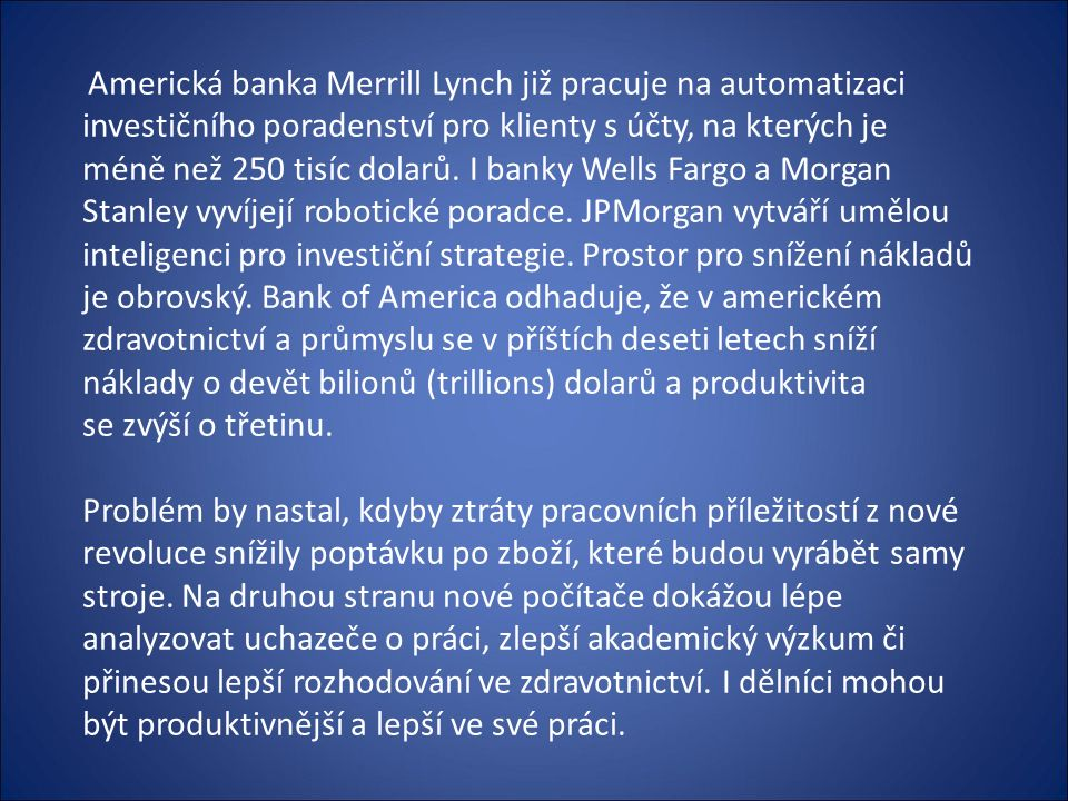 Americká banka Merrill Lynch již pracuje na automatizaci investičního poradenství pro klienty s účty, na kterých je méně než 250 tisíc dolarů.