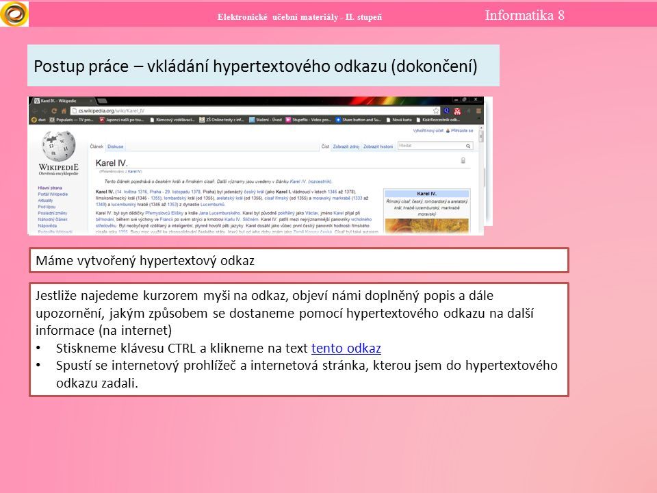 Elektronické učební materiály - II. stupeň Informatika 8 Postup práce – vkládání hypertextového odkazu (dokončení) Máme vytvořený hypertextový odkaz J