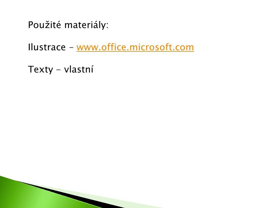 Použité materiály: Ilustrace – www.office.microsoft.comwww.office.microsoft.com Texty - vlastní