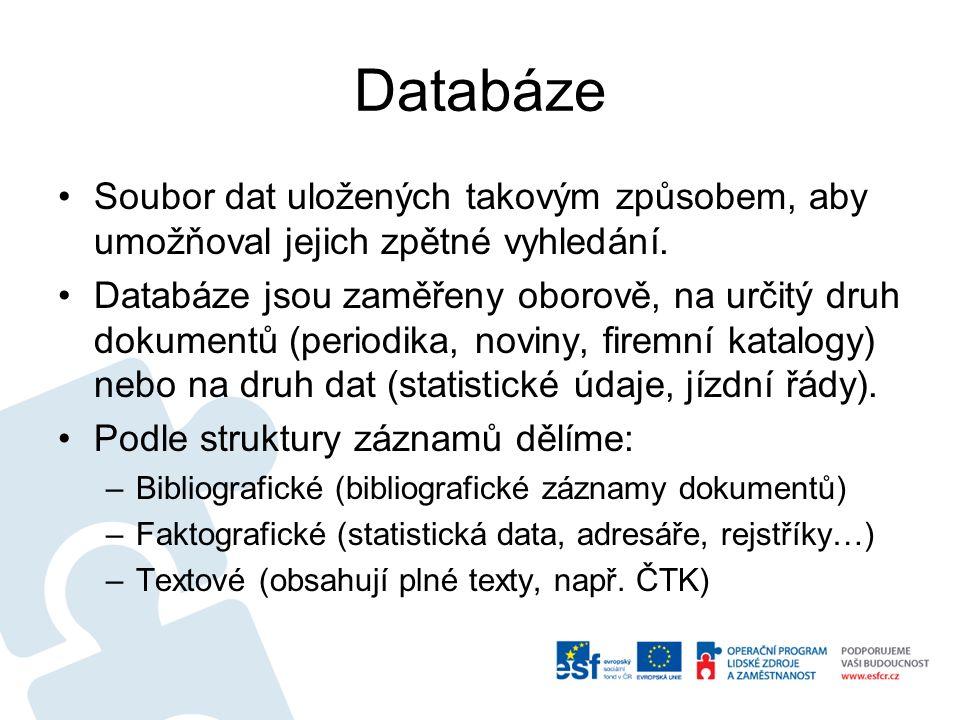 Databáze Soubor dat uložených takovým způsobem, aby umožňoval jejich zpětné vyhledání. Databáze jsou zaměřeny oborově, na určitý druh dokumentů (perio