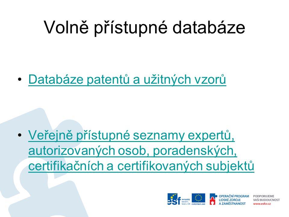 Volně přístupné databáze Databáze patentů a užitných vzorů Veřejně přístupné seznamy expertů, autorizovaných osob, poradenských, certifikačních a cert