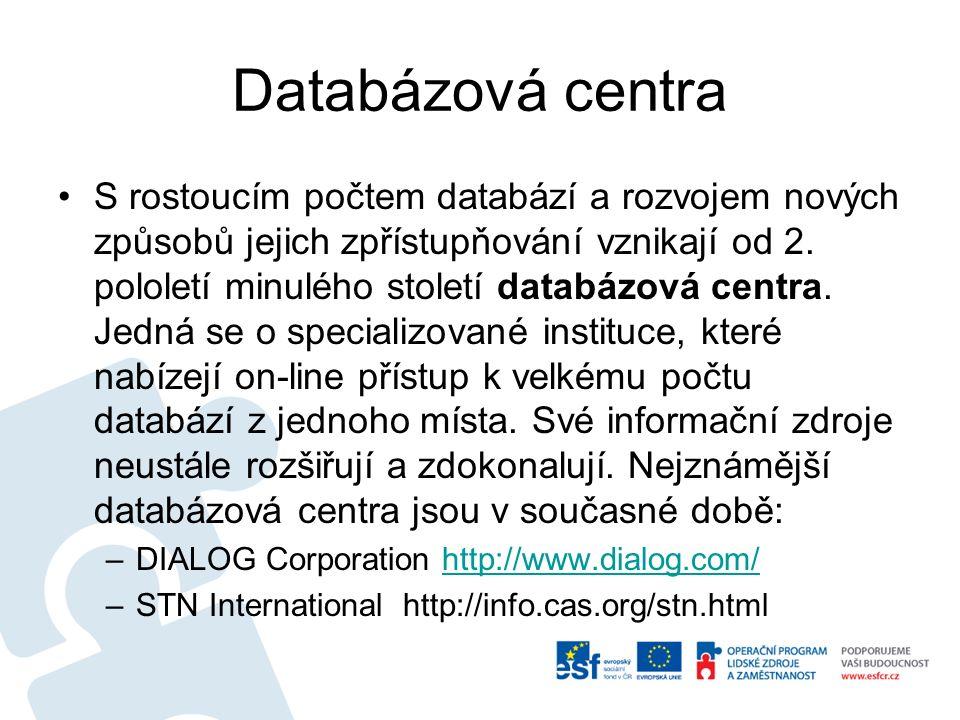 Databázová centra S rostoucím počtem databází a rozvojem nových způsobů jejich zpřístupňování vznikají od 2. pololetí minulého století databázová cent