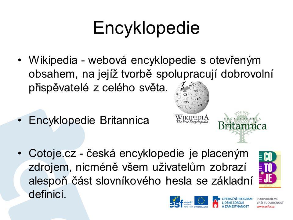 Encyklopedie Wikipedia - webová encyklopedie s otevřeným obsahem, na jejíž tvorbě spolupracují dobrovolní přispěvatelé z celého světa. Encyklopedie Br