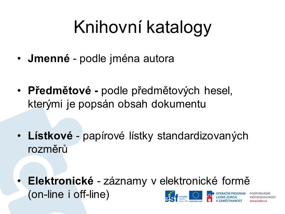 Knihovní katalogy Souborný katalog ČR - údaje o dokumentech ve fondech českých institucíSouborný katalog ČR Od roku 1995 a obsahuje cca 4,4 mil.