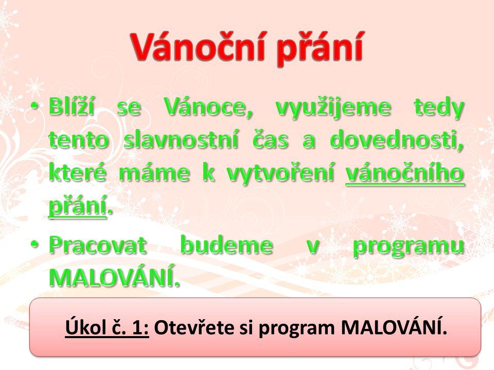 Úkol č. 1: Otevřete si program MALOVÁNÍ.