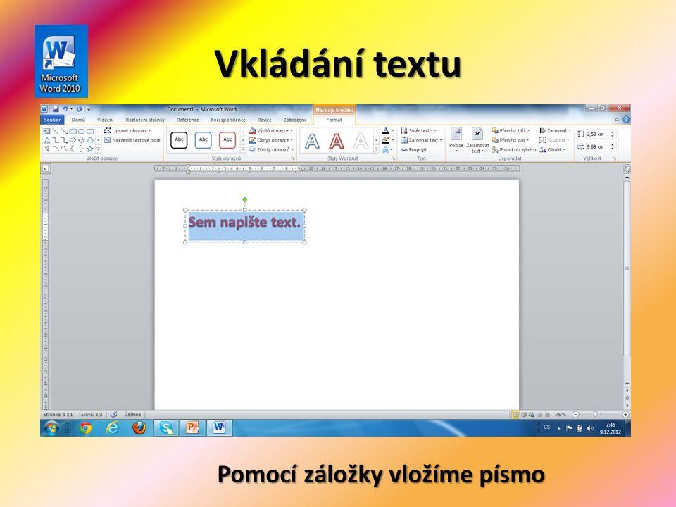 Vkládání textu Pomocí záložky vložíme písmo