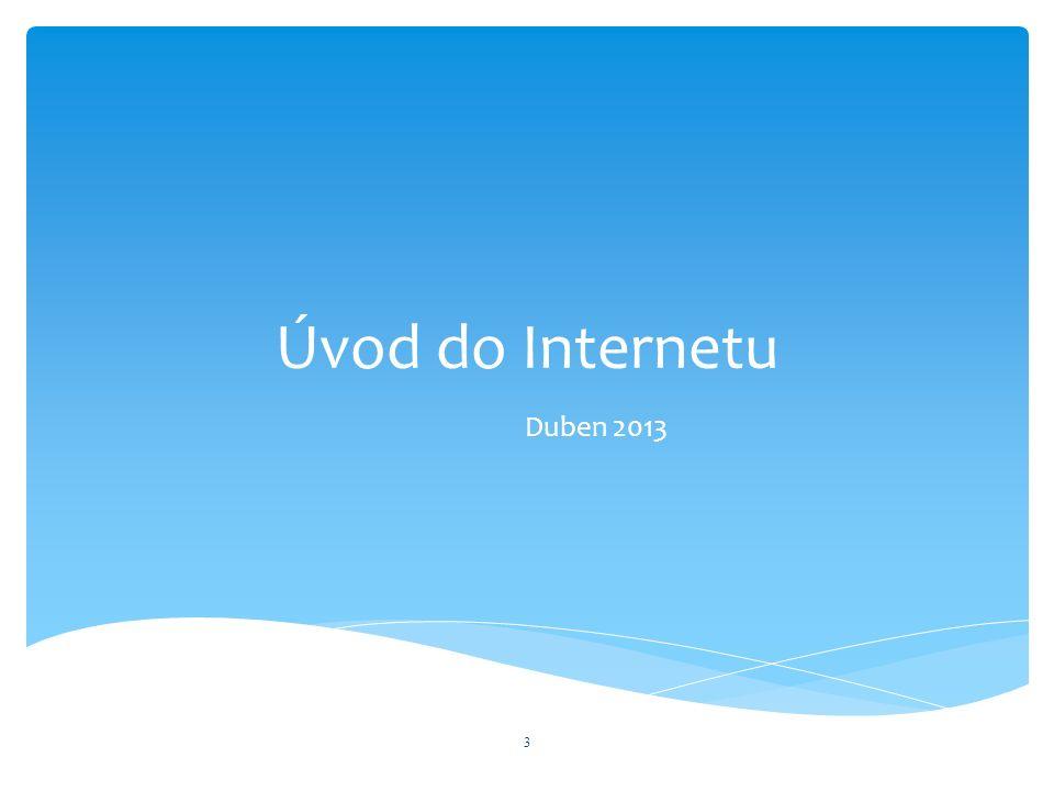 Úvod do Internetu Duben 2013 3