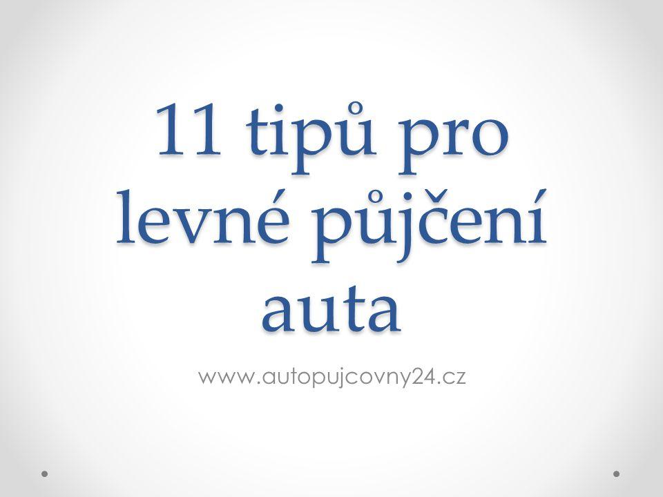 11 tipů pro levné půjčení auta www.autopujcovny24.cz