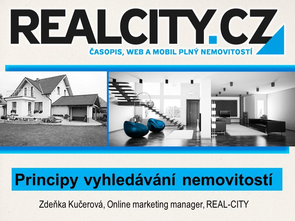 Zdeňka Kučerová, Online marketing manager, REAL-CITY Principy vyhledávání nemovitostí