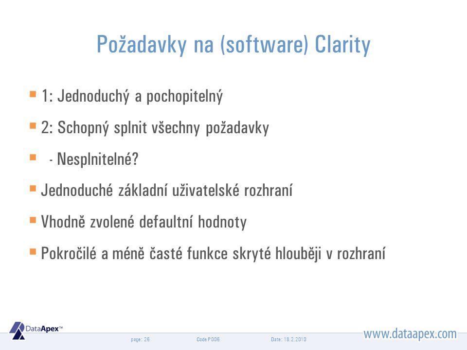 page: Požadavky na (software) Clarity  1: Jednoduchý a pochopitelný  2: Schopný splnit všechny požadavky  - Nesplnitelné.