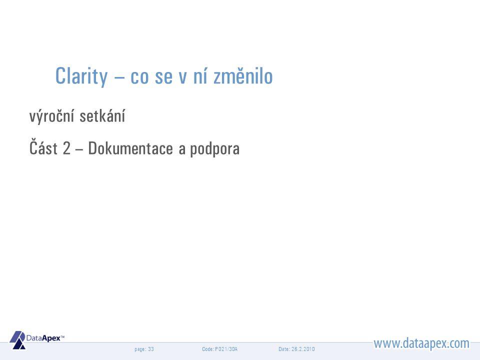 page:Date: 26.2.2010Code: P021/30A33 Clarity – co se v ní změnilo výroční setkání Část 2 – Dokumentace a podpora