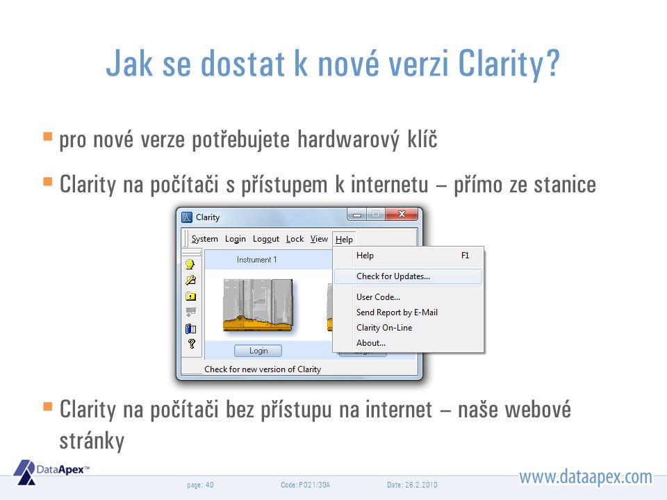 page: Date: 26.2.2010Code: P021/30A40 Jak se dostat k nové verzi Clarity.