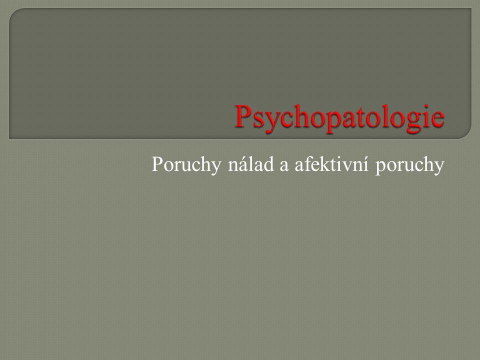 Jaké symptomy se projevují při depresi .Jaké symptomy jsou typické pro manický syndrom .