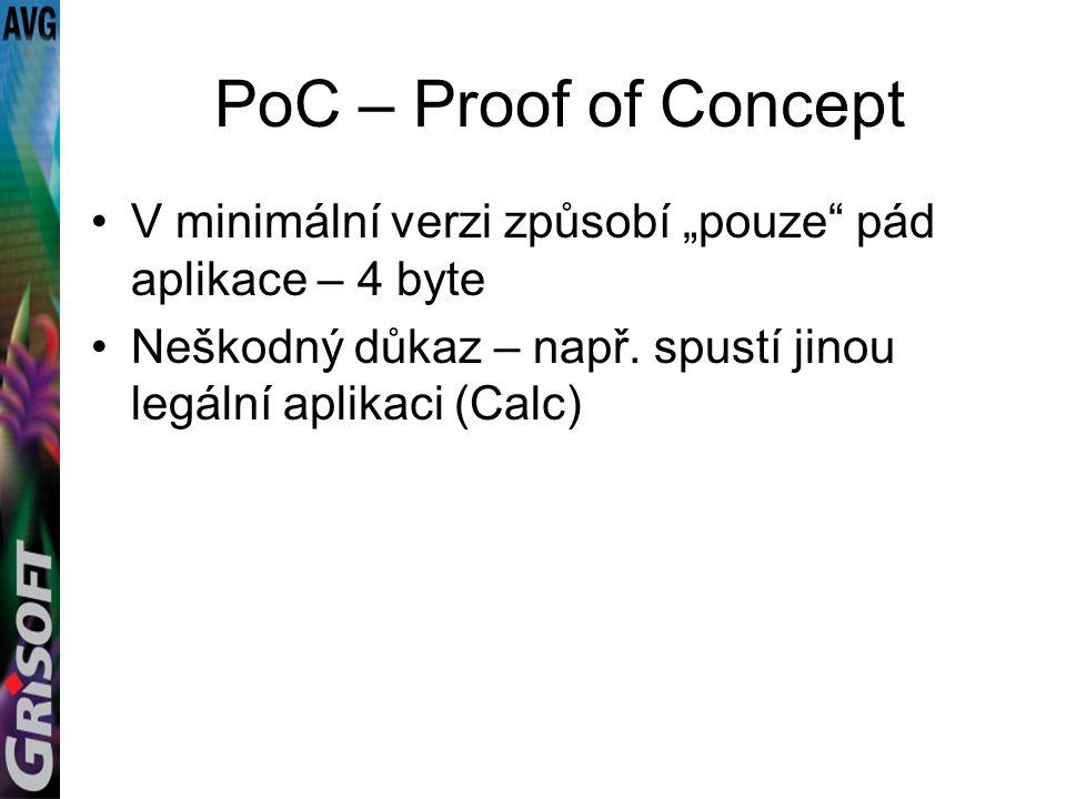 """PoC – Proof of Concept V minimální verzi způsobí """"pouze pád aplikace – 4 byte Neškodný důkaz – např."""