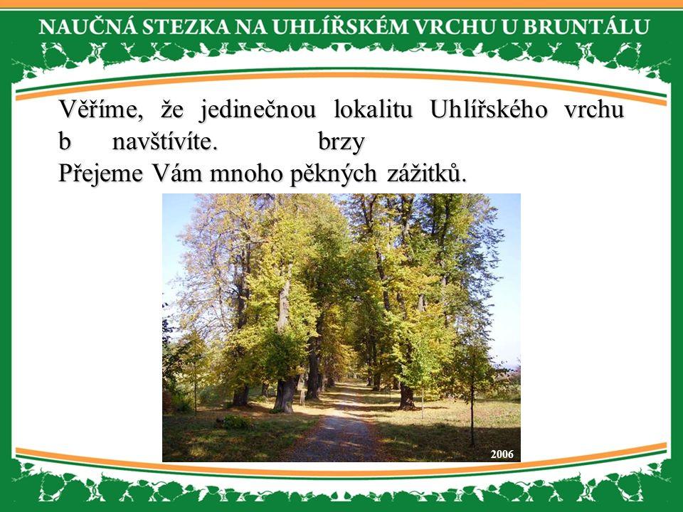 b navštívíte. Věříme, že jedinečnou lokalitu Uhlířského vrchu brzy navštívíte.