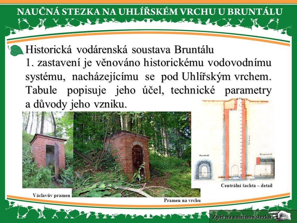 1. zastavení je věnováno historickému vodovodnímu systému, nacházejícímu se pod Uhlířským vrchem.