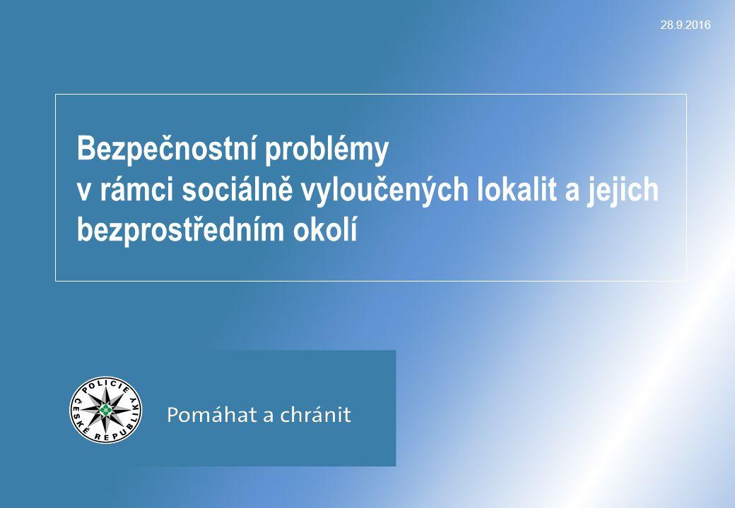 28.9.2016 Bezpečnostní problémy v rámci sociálně vyloučených lokalit pplk.