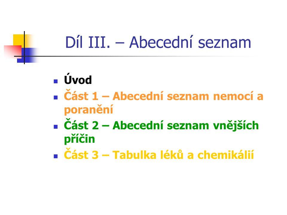 Díl II.- Instrukční příručka 1. ÚVOD 2. POPIS MKN-10 3. JAK UŽÍVAT MKN-10 4. PRAVIDLA PRO KÓDOVÁNÍ ÚMRTNOSTI A NEMOCNOSTI 5. STATISTICKÁ PREZENTACE 6.