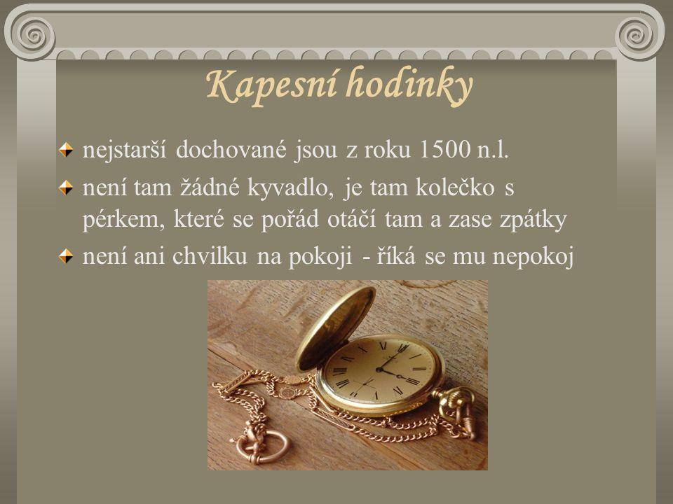 Kapesní hodinky nejstarší dochované jsou z roku 1500 n.l.