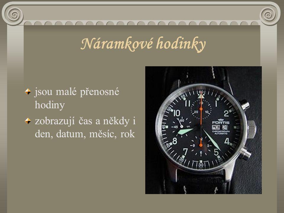 Náramkové hodinky jsou malé přenosné hodiny zobrazují čas a někdy i den, datum, měsíc, rok