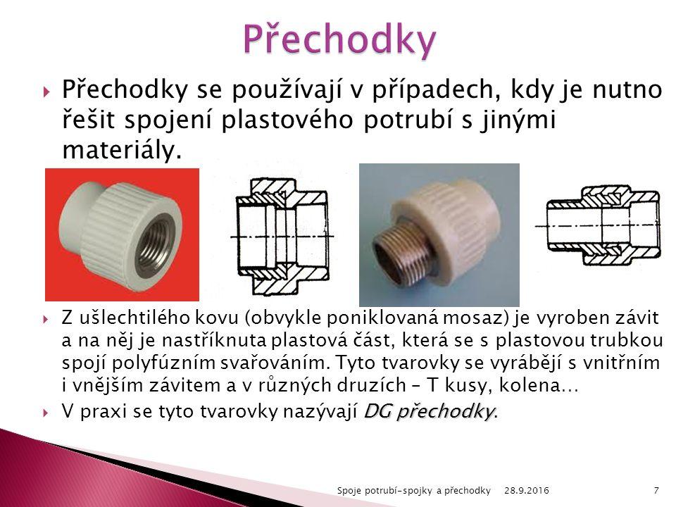  Přechodky se používají v případech, kdy je nutno řešit spojení plastového potrubí s jinými materiály.  Z ušlechtilého kovu (obvykle poniklovaná mos