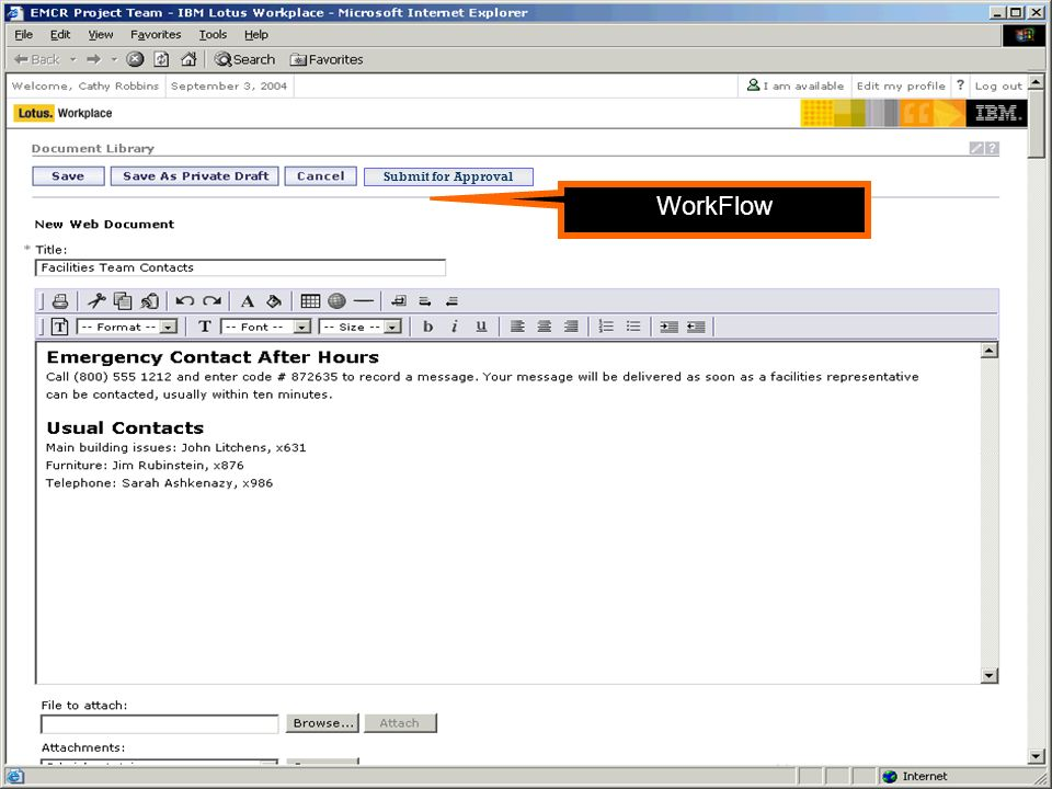 Portál jako Dynamic WorkPlace New Web Document form (using ODC text editor) Note: this should be renamed New Text Document Submit for Approval WorkFlow