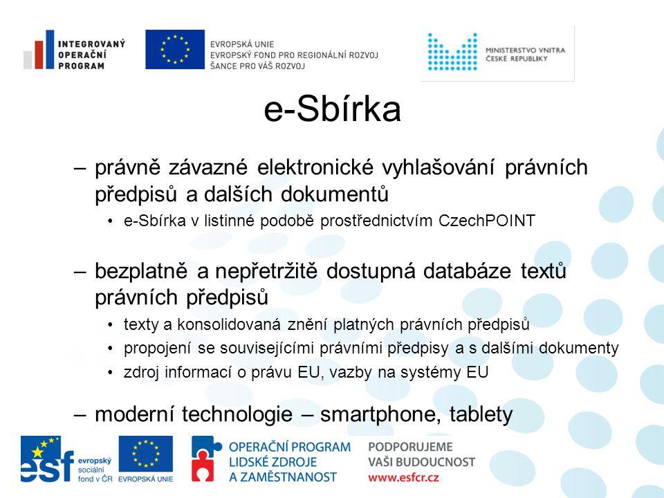 e-Sbírka –právně závazné elektronické vyhlašování právních předpisů a dalších dokumentů e-Sbírka v listinné podobě prostřednictvím CzechPOINT –bezplat