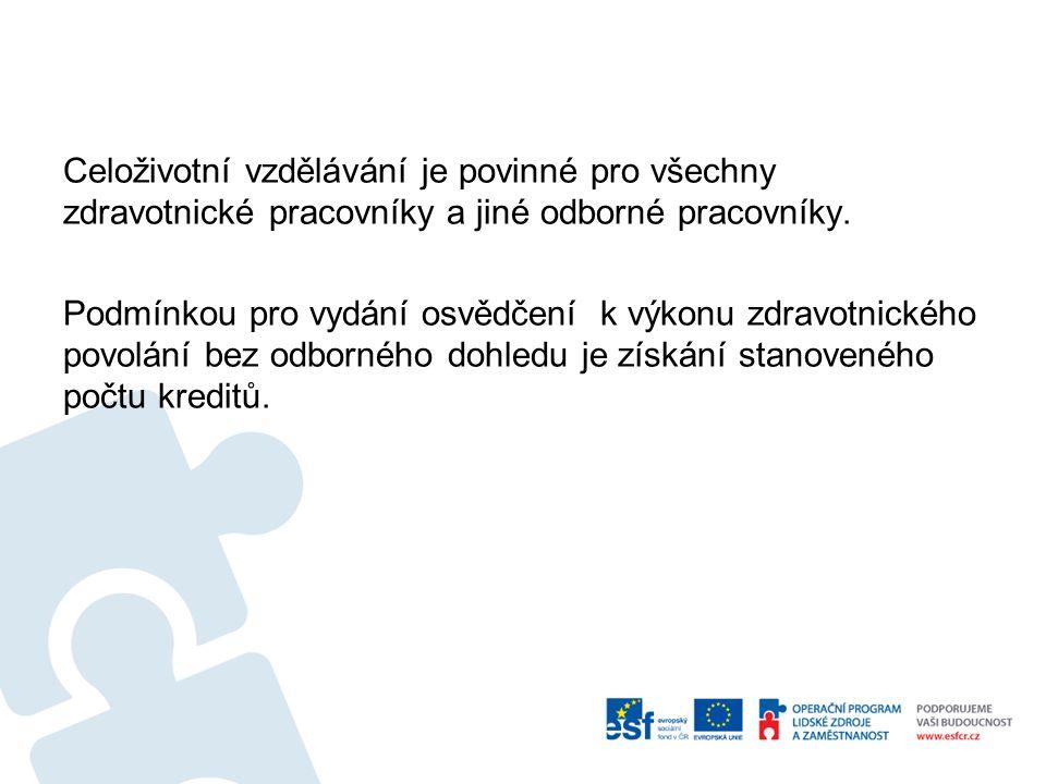 Celoživotní vzdělávání je povinné pro všechny zdravotnické pracovníky a jiné odborné pracovníky.