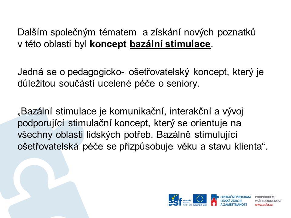 Měli jsme možnost seznámit se s individuálními plány bazální stimulace a potřebnými pomůckami k její realizaci.