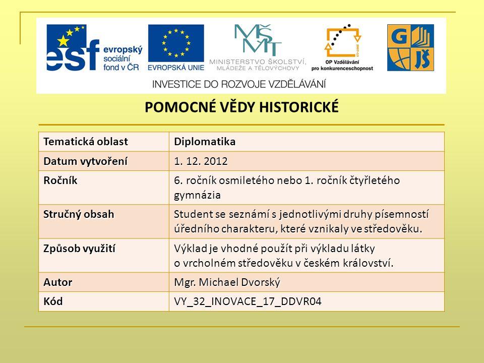 Tematická oblast Diplomatika Datum vytvoření 1. 12.