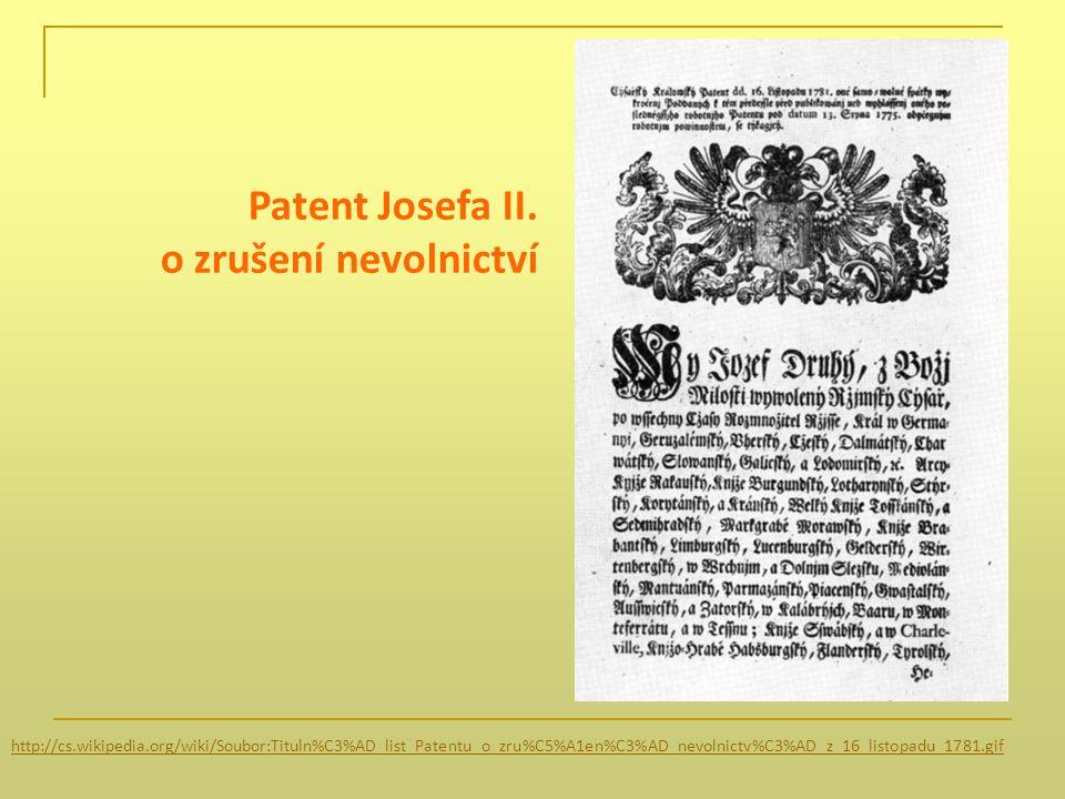http://cs.wikipedia.org/wiki/Soubor:Tituln%C3%AD_list_Patentu_o_zru%C5%A1en%C3%AD_nevolnictv%C3%AD_z_16_listopadu_1781.gif Patent Josefa II.