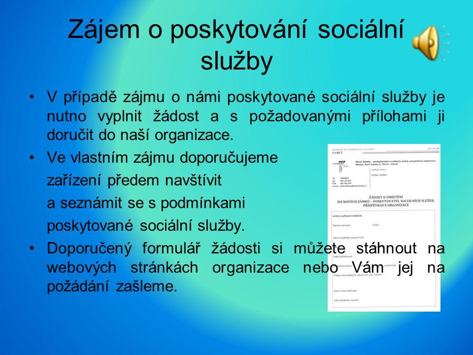 Zájem o poskytování sociální služby V případě zájmu o námi poskytované sociální služby je nutno vyplnit žádost a s požadovanými přílohami ji doručit d