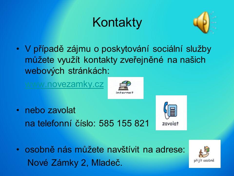 Kontakty V případě zájmu o poskytování sociální služby můžete využít kontakty zveřejněné na našich webových stránkách: www.novezamky.cz nebo zavolat n
