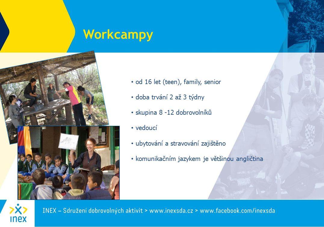 Workcampy od 16 let (teen), family, senior doba trvání 2 až 3 týdny skupina 8 -12 dobrovolníků vedoucí ubytování a stravování zajištěno komunikačním jazykem je většinou angličtina
