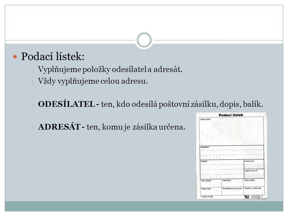 Podací lístek: o Vyplňujeme položky odesílatel a adresát.