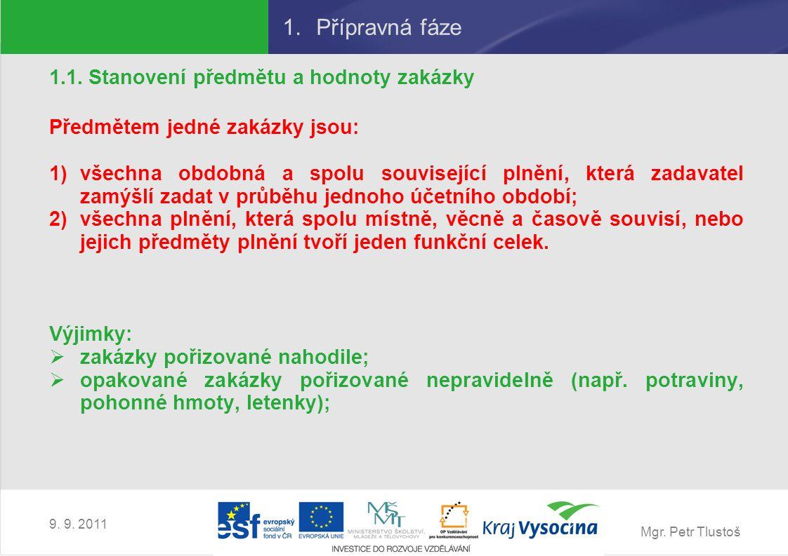 Mgr. Petr Tlustoš 9. 9. 2011 1.Přípravná fáze 1.1.