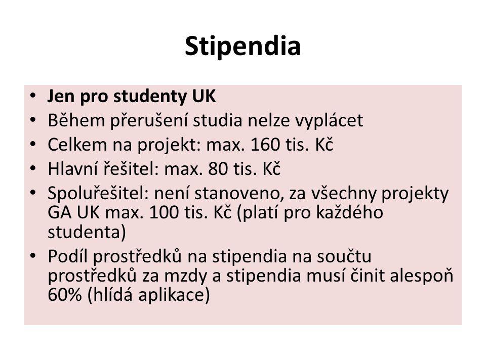 Stipendia Jen pro studenty UK Během přerušení studia nelze vyplácet Celkem na projekt: max.