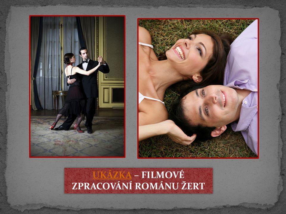 UKÁZKAUKÁZKA – FILMOVÉ ZPRACOVÁNÍ ROMÁNU ŽERT UKÁZKAUKÁZKA – FILMOVÉ ZPRACOVÁNÍ ROMÁNU ŽERT