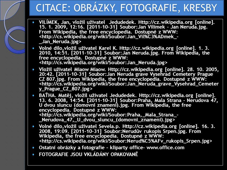 CITACE: OBRÁZKY, FOTOGRAFIE, KRESBY VILÍMEK, Jan, vložil uživatel Jedudedek.