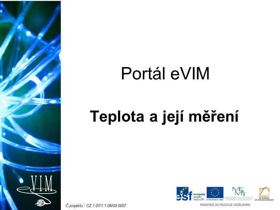 Č.projektu : CZ.1.07/1.1.06/03.0057 Portál eVIM Teplota a její měření