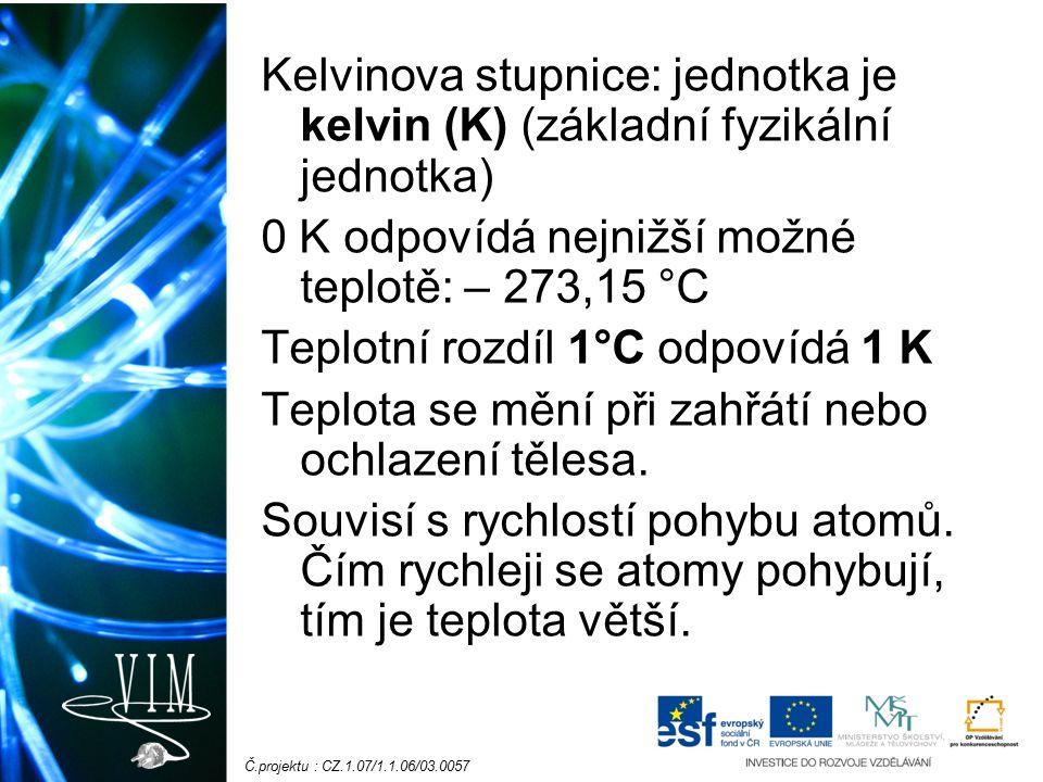 Č.projektu : CZ.1.07/1.1.06/03.0057 Anders Celsius švédský matematik a fyzik.