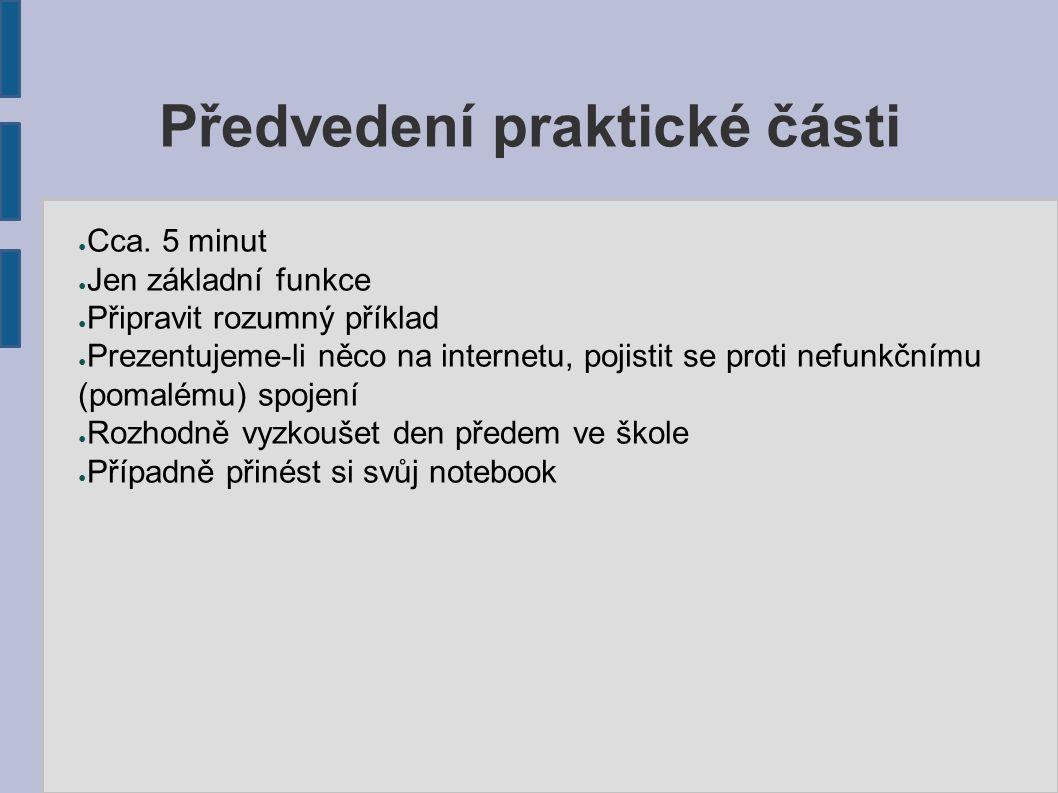 Předvedení praktické části ● Cca.