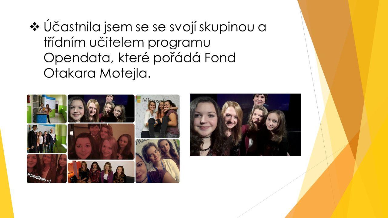  Účastnila jsem se se svojí skupinou a třídním učitelem programu Opendata, které pořádá Fond Otakara Motejla.